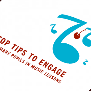 Article Review:  Top tips to engage primary pupils in music lessons – Education Technology